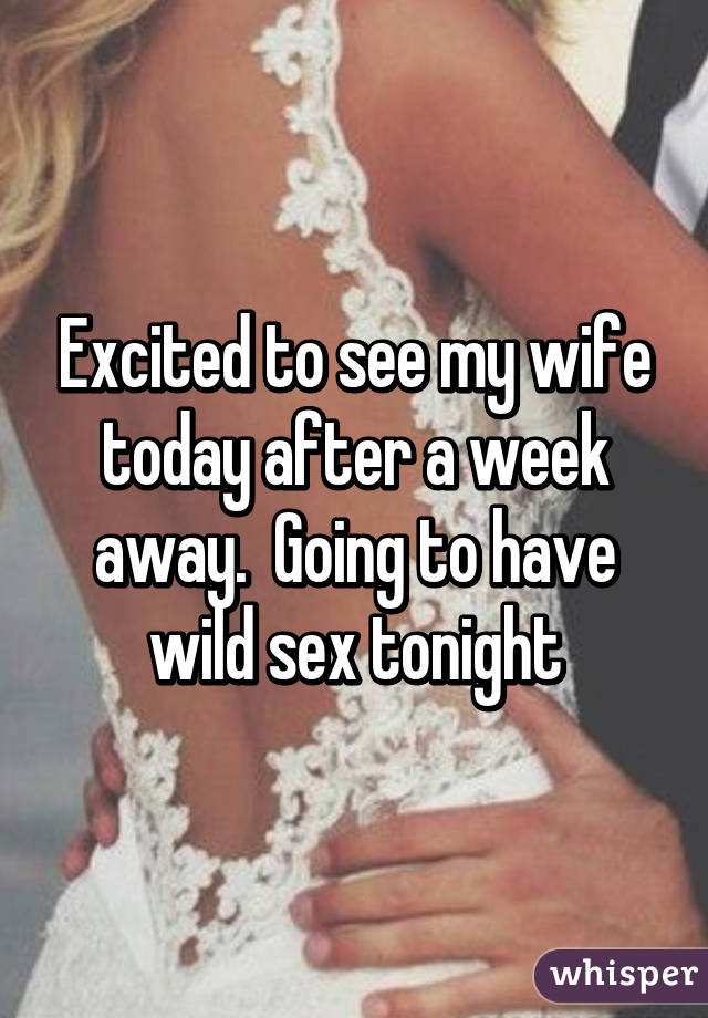 For my wifes wild weekend of sex pity, that