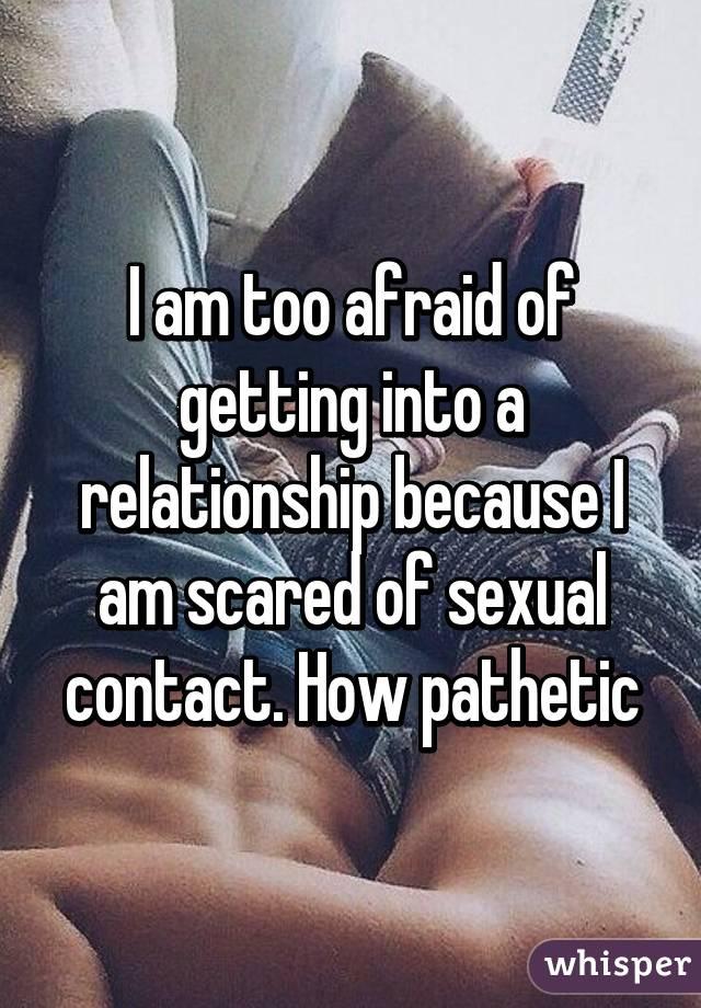 Why am i so afraid of sex