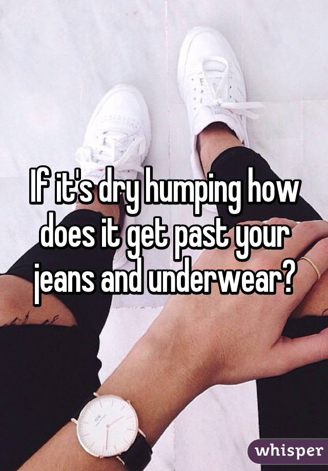 Underwear dry humping