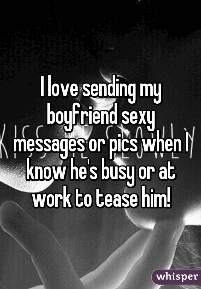 Sexy messages for boyfriend