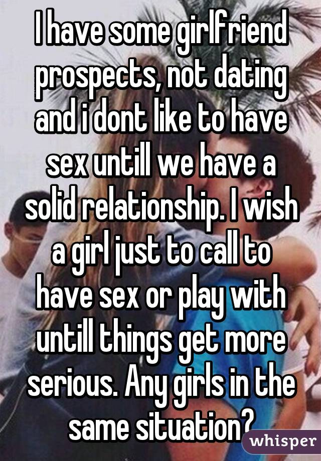 We are having sex but not dating