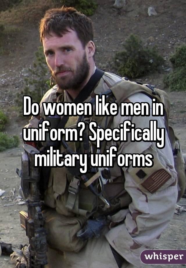 I Like A Man In Uniform