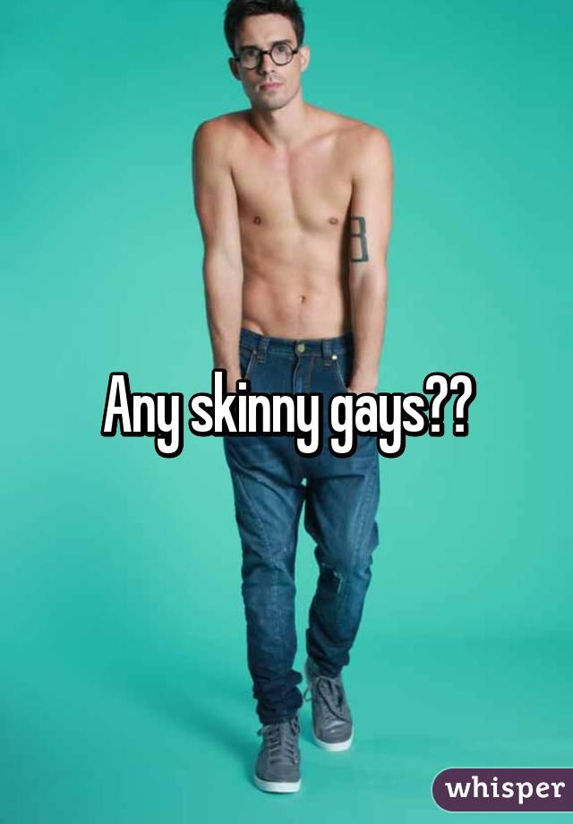 Gay skinny