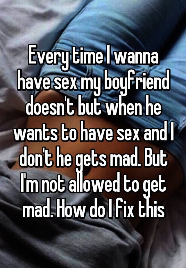 Boyfriend mad about not getting sex