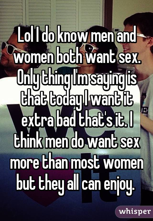 Do all women want sex