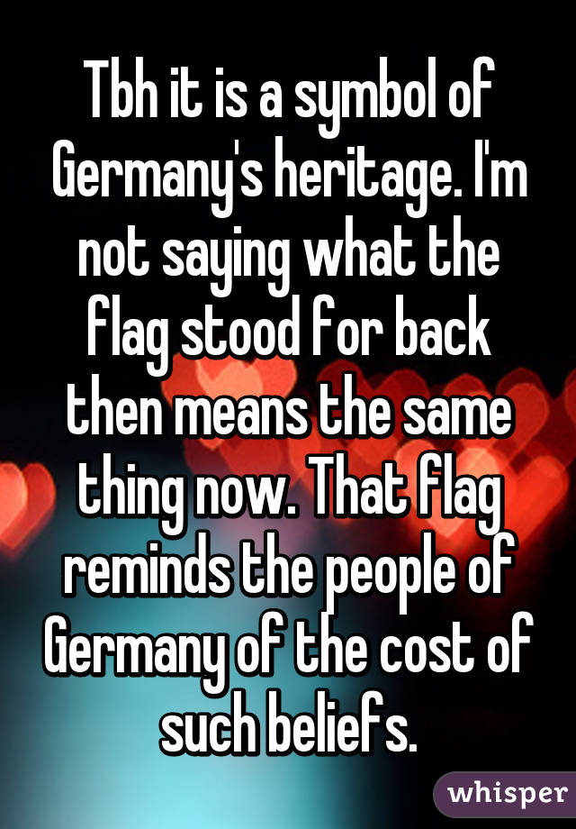 Tbh It Is A Symbol Of Germanys Heritage Im Not Saying What The