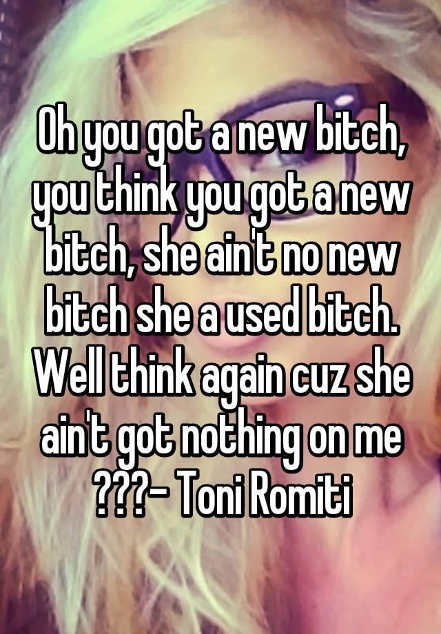 she aint got nothing on me toni romiti