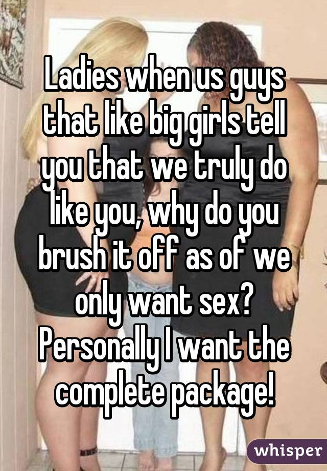 why do guys like big girls