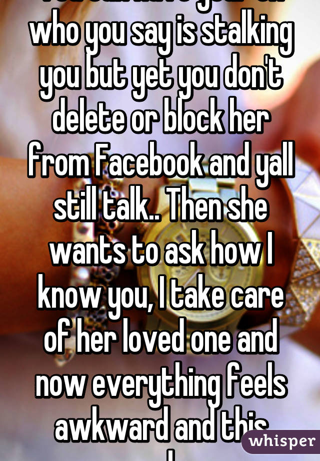 Signs Your Ex Is Stalking You On Facebook