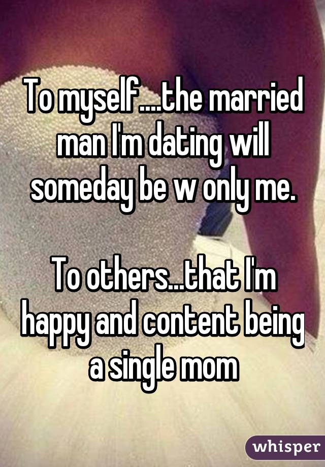 single mom dating a married man