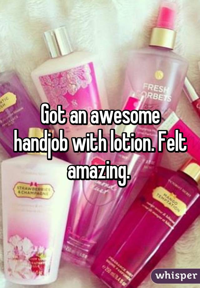 Hand job with lotion think