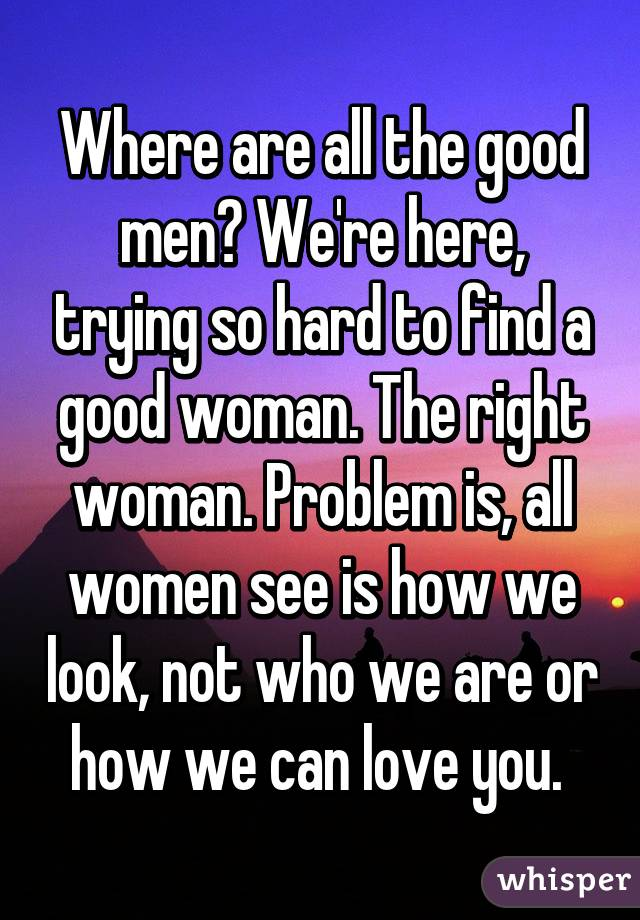 why are good men hard to find