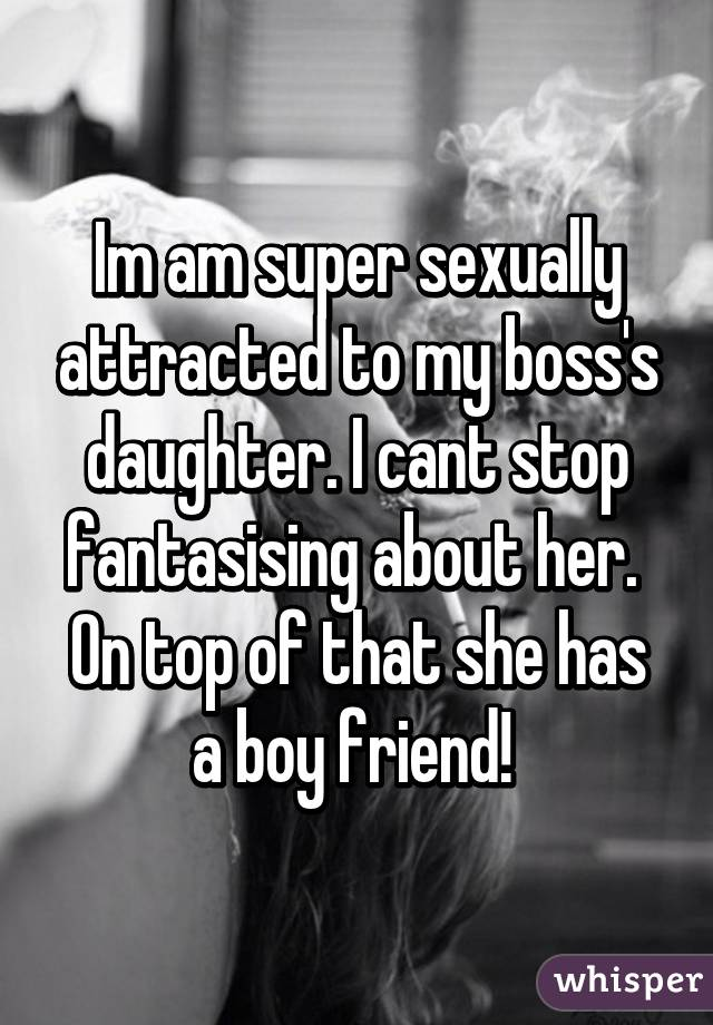 attracted to my boss