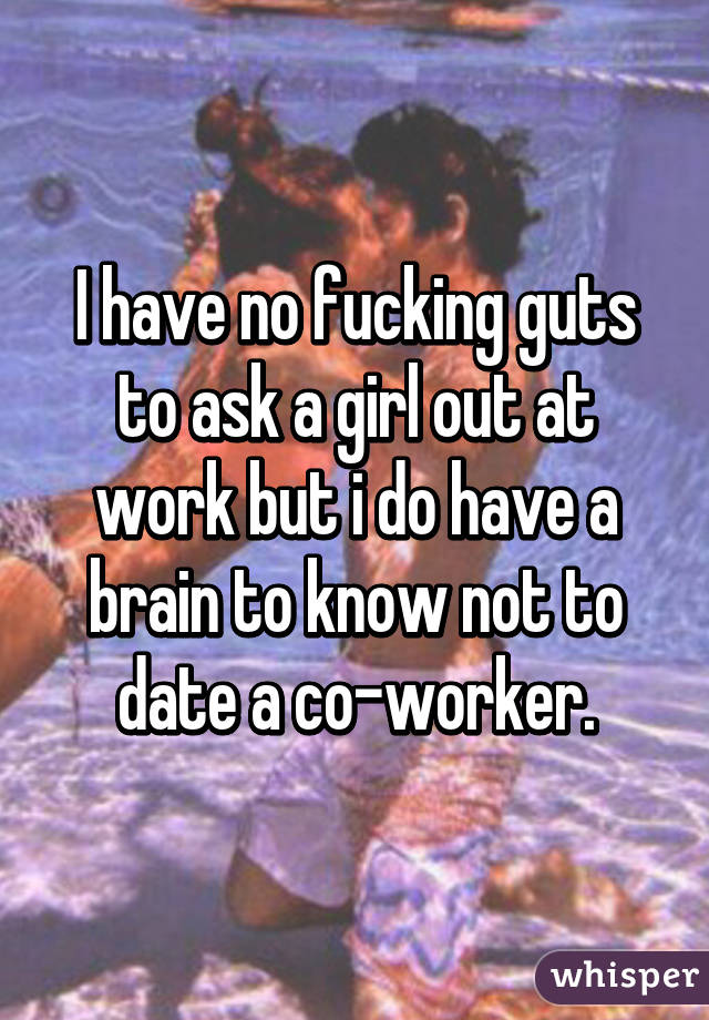 Will not ask a girl out at work remarkable, this