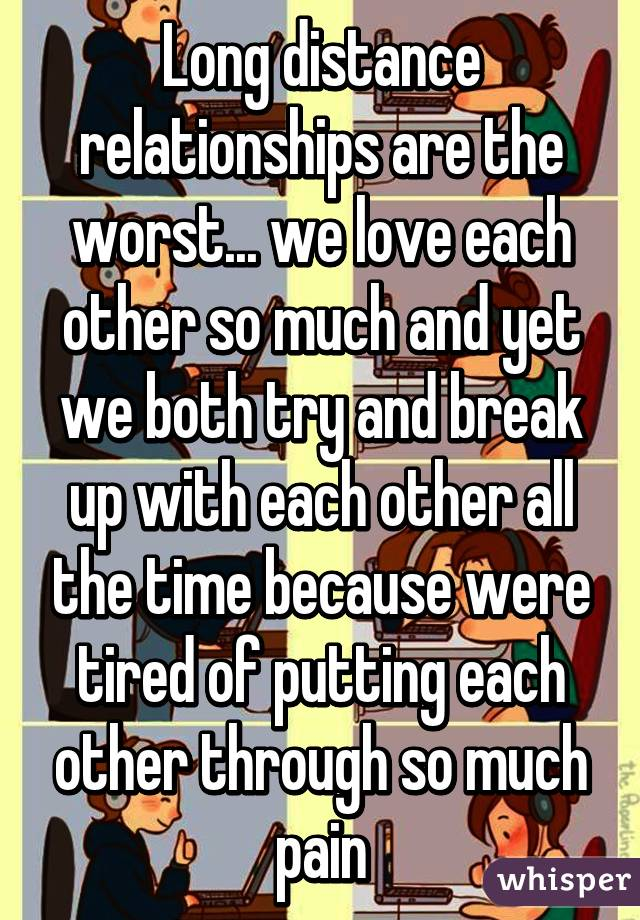 Long distance relationships are the worst    we love each other so