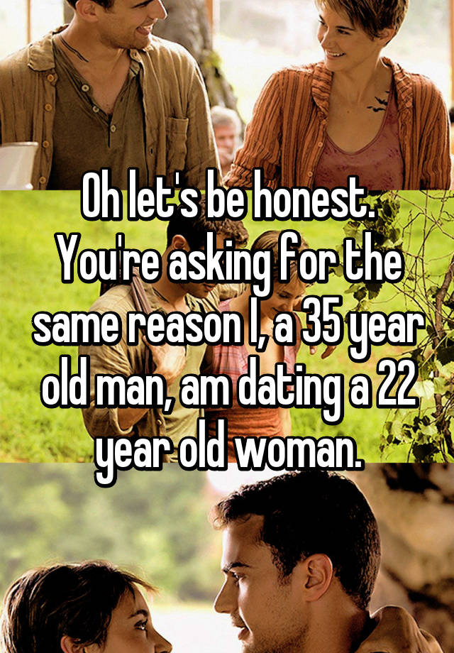 35 Year Old Man Dating 22 Year Old Woman