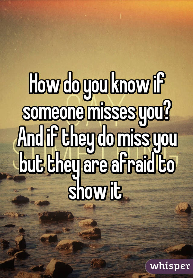 how to know if someone misses you