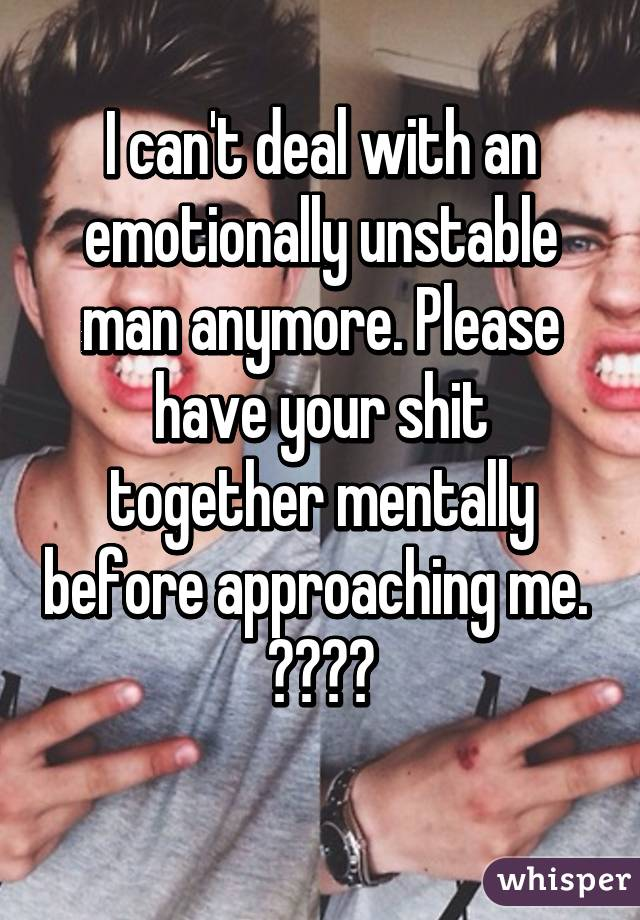 Emotionally unstable man