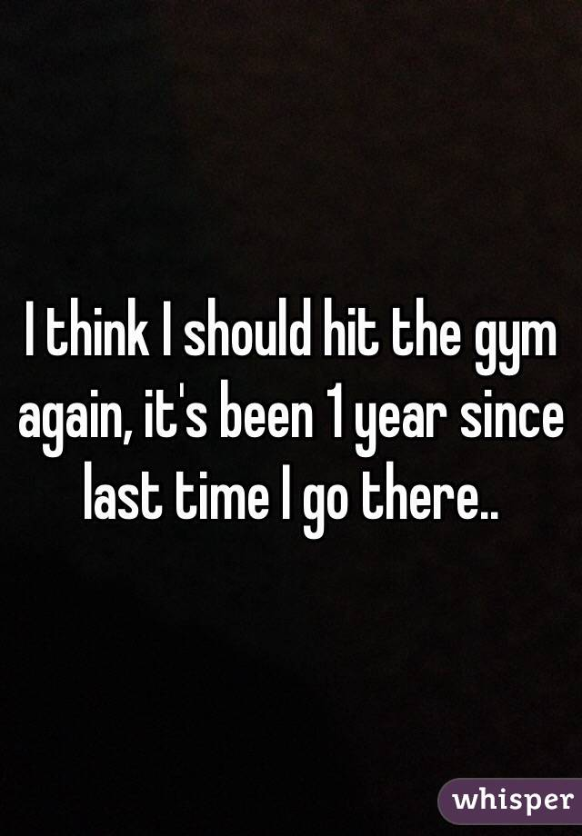 time to hit the gym