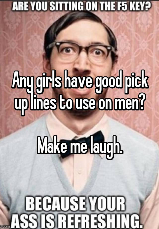 Good pick up lines for men