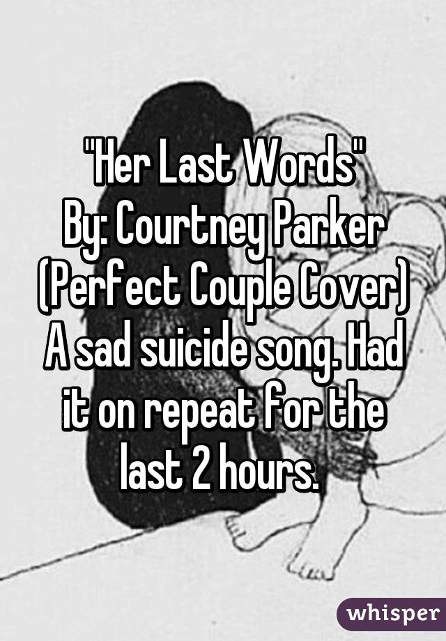 Her last words by courtney parker perfect couple cover a sad her last words by courtney parker perfect couple cover a sad suicide song publicscrutiny Images
