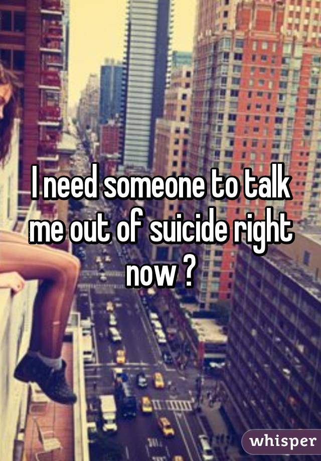 how to talk to someone who is suicidal