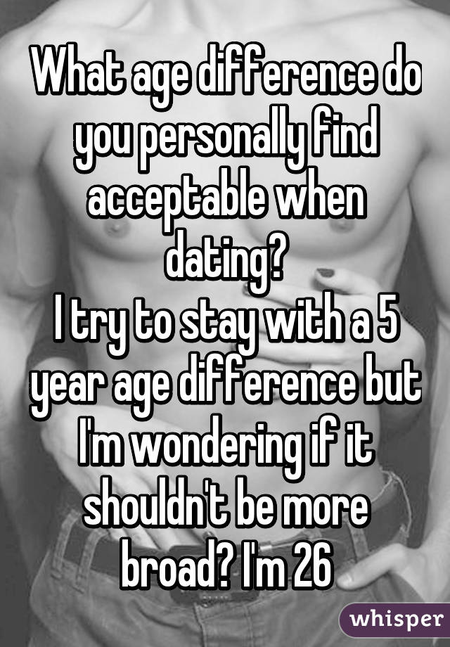 What is the acceptable age difference for dating