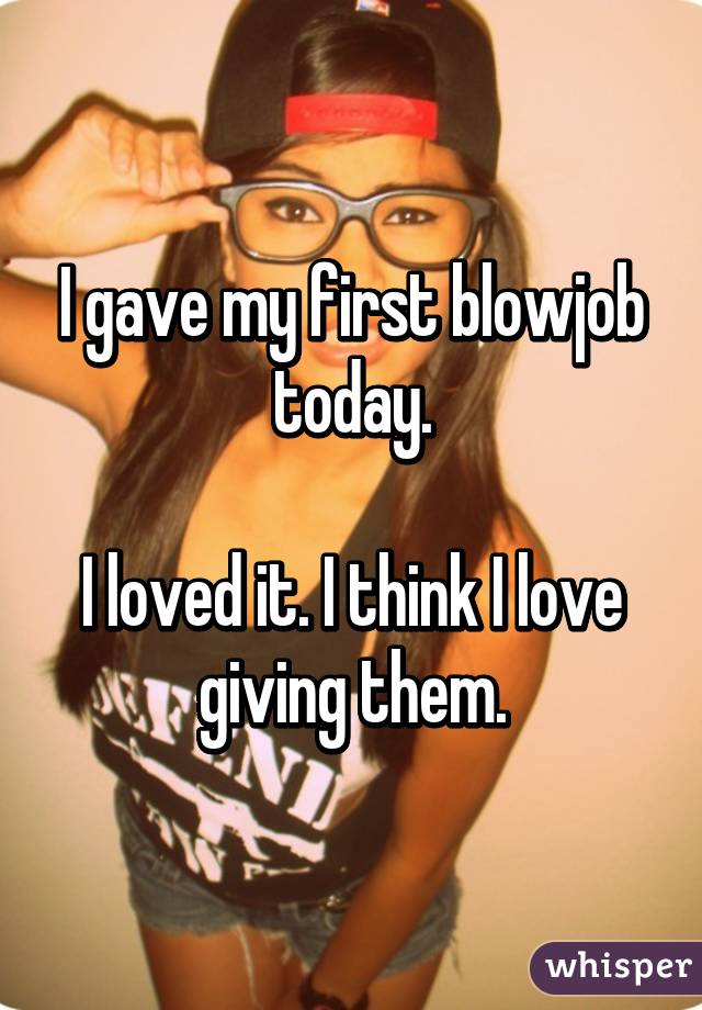 I gave my first blowjob