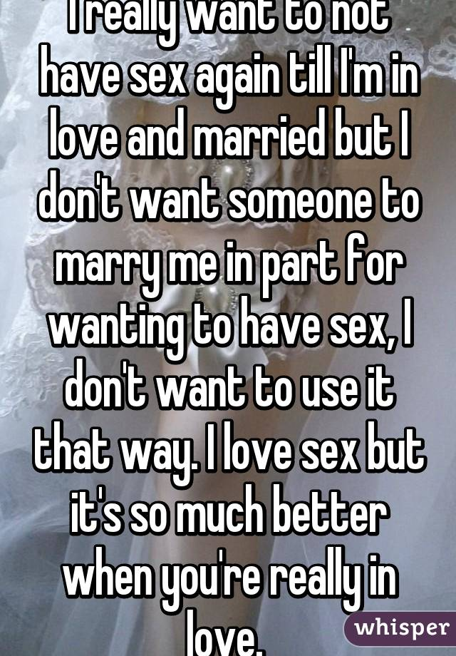 I really want to have sex