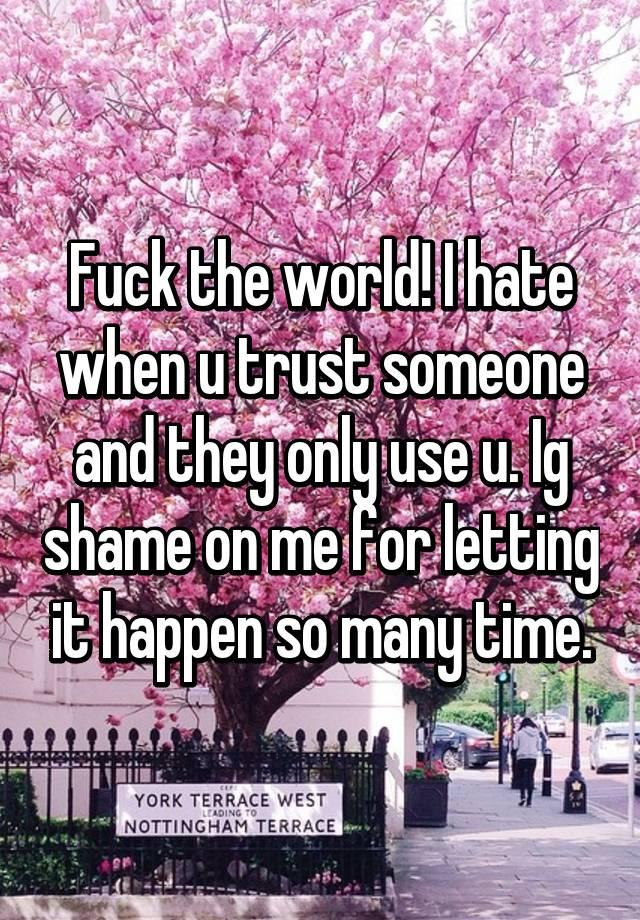 when u trust someone