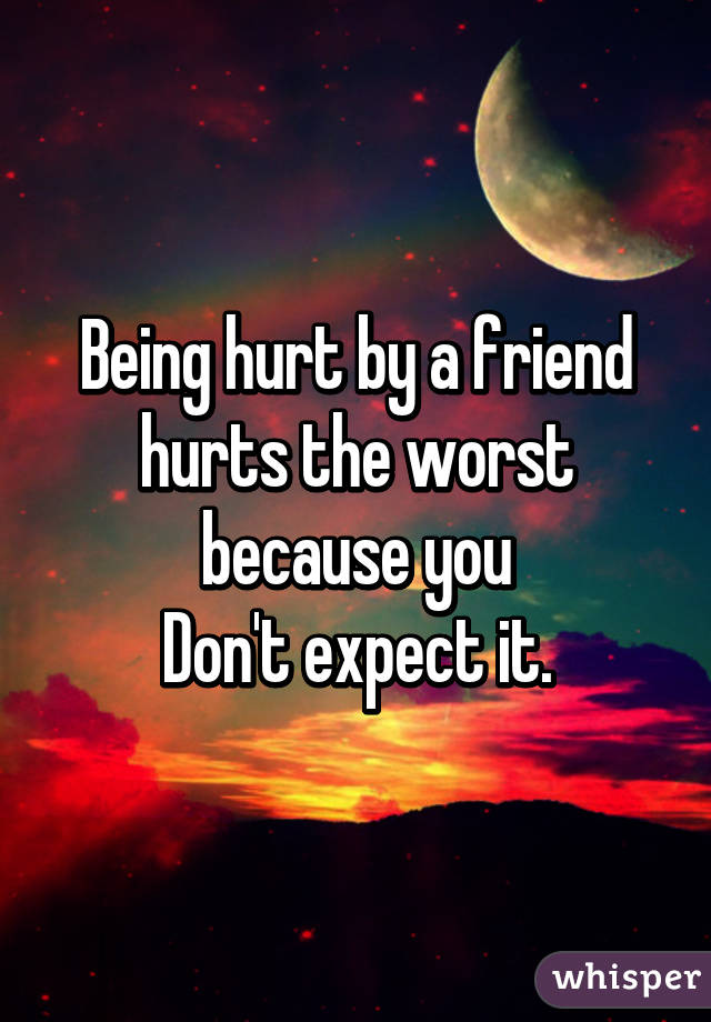Image result for being hurt by a friend