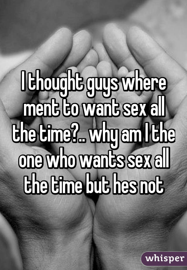 Why do i want sex all the time