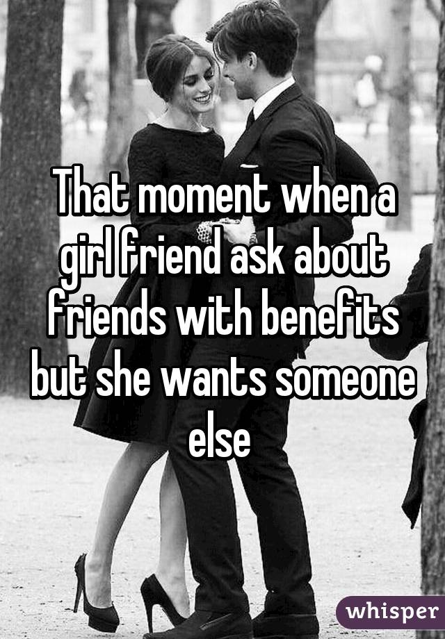 How to ask a girl to be friends with benefits