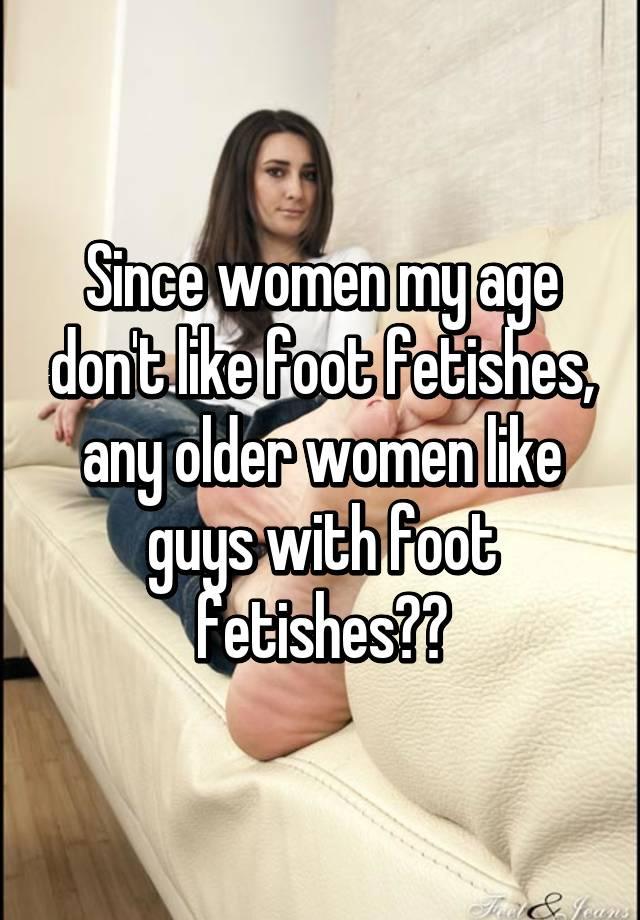 Female foot fetish of older women