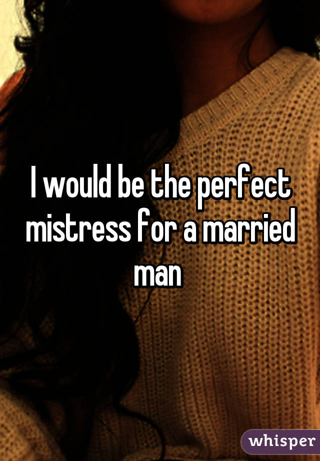How To Be The Best Mistress To A Married Man