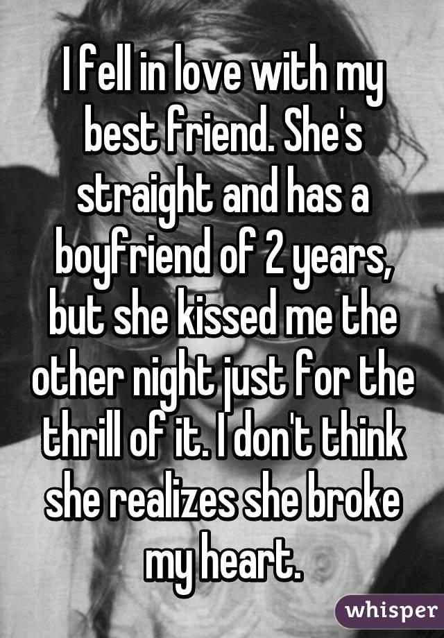 she was my best friend and it broke my heart