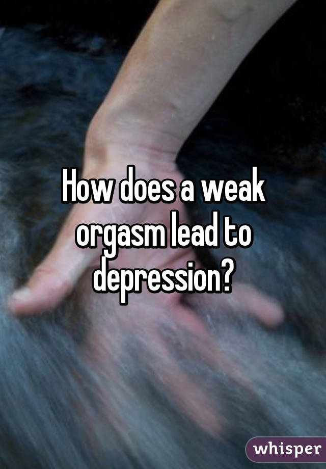 Orgasm and depression
