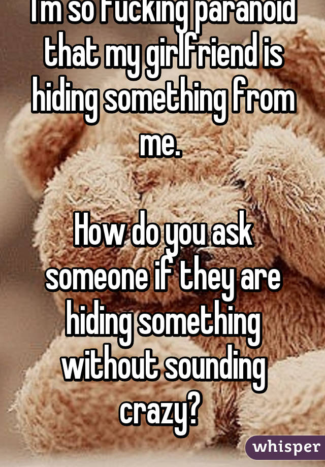 How can you tell if someone is hiding something