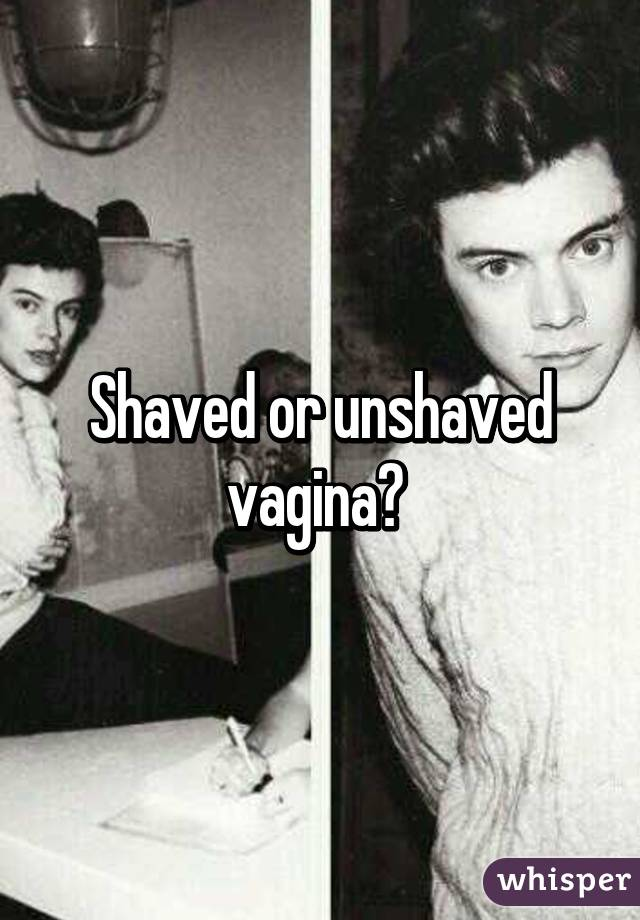 Shaved vs unshaved vaginas