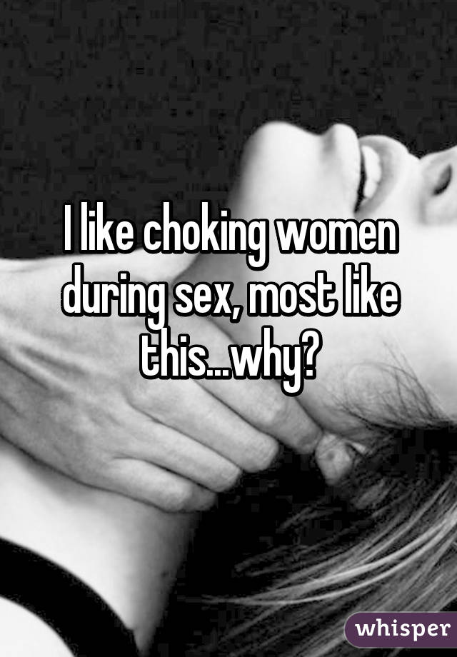 Choking a woman during sex