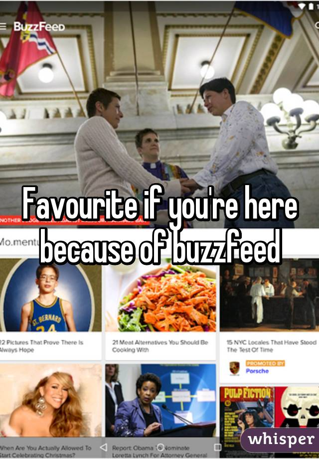 Favourite if you're here because of buzzfeed
