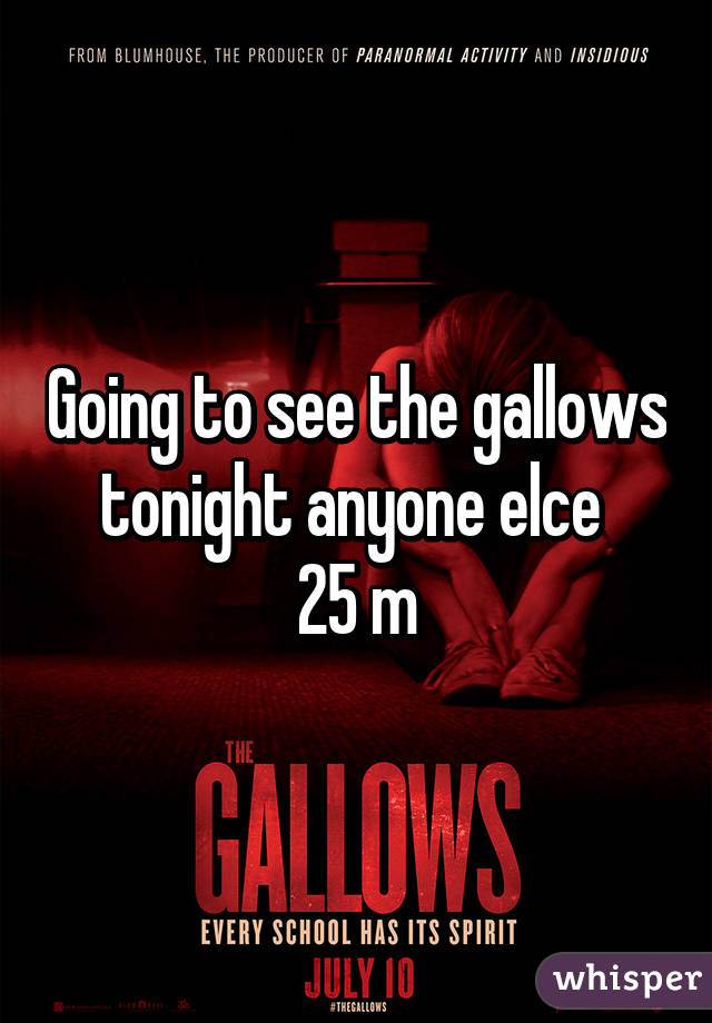 Going to see the gallows tonight anyone elce  25 m