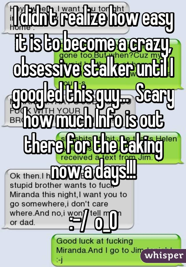 I didn't realize how easy it is to become a crazy, obsessive stalker until I googled this guy...  Scary how much Info is out there for the taking now a days!!!  :-/  o_O
