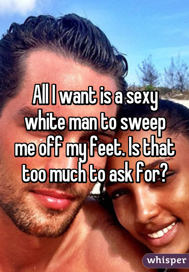 i want a white man