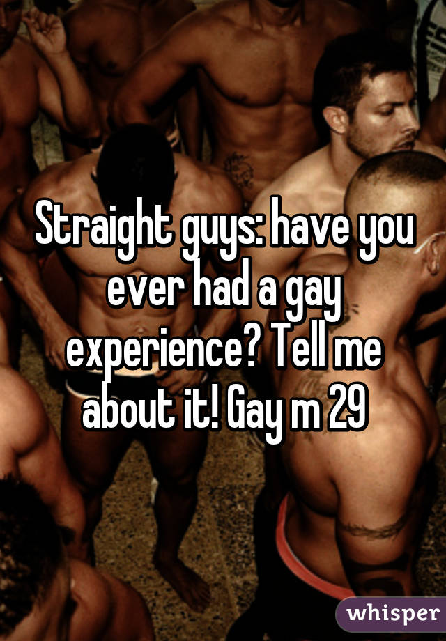Straight gay experience