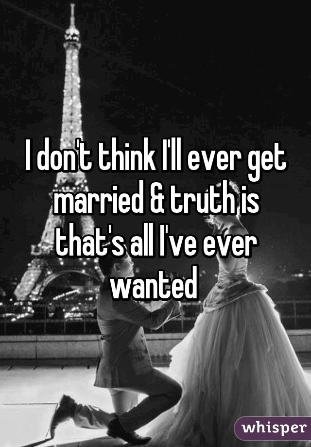 Would i ever get married