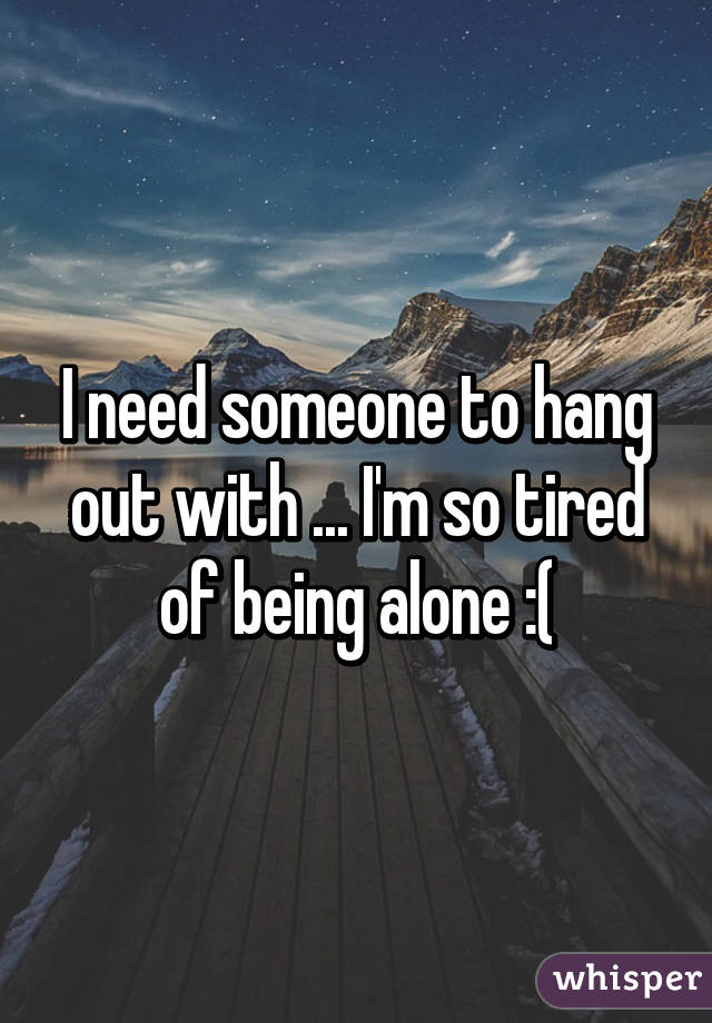 To hang out with someone