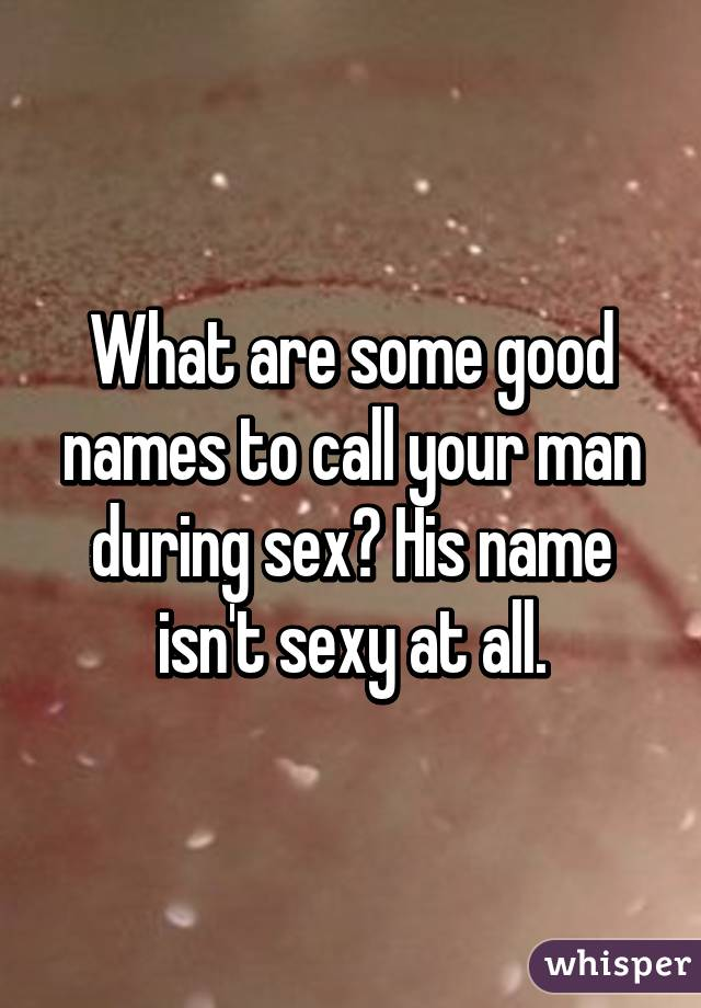 Sexy names for a man