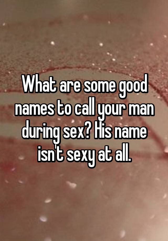 Sexy names to call your boyfriend