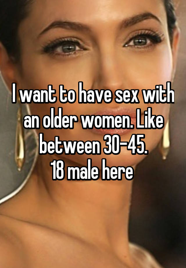 To Do Like Sex Women Older Have